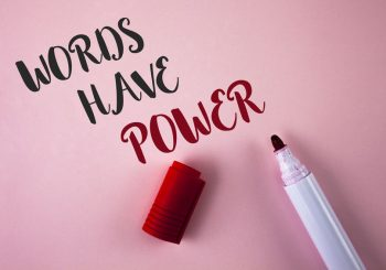 Business Communications Skills Tip – Words Have Power