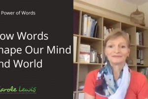 Video – How Words Shape Our Mind and World